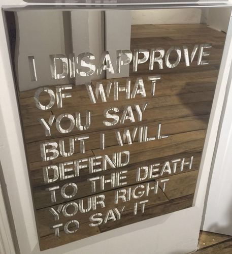 I disapprove of what you say but I will defend to the death your right to say it